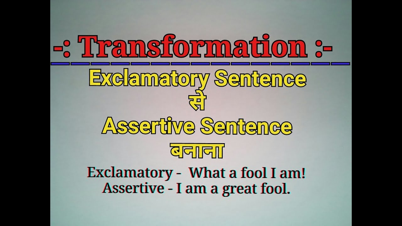 Transformation of Sentences - How change Exclamatory Sentence into  Assertive Sentence in Hindi