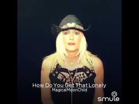 """""""How Do You get That Lonely"""" cover"""