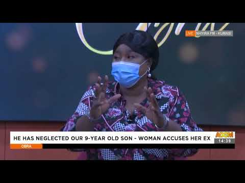 He has neglected our 9-Year-Old Son – Woman Accuses Her Ex - Obra on Adom TV (29-7-21)