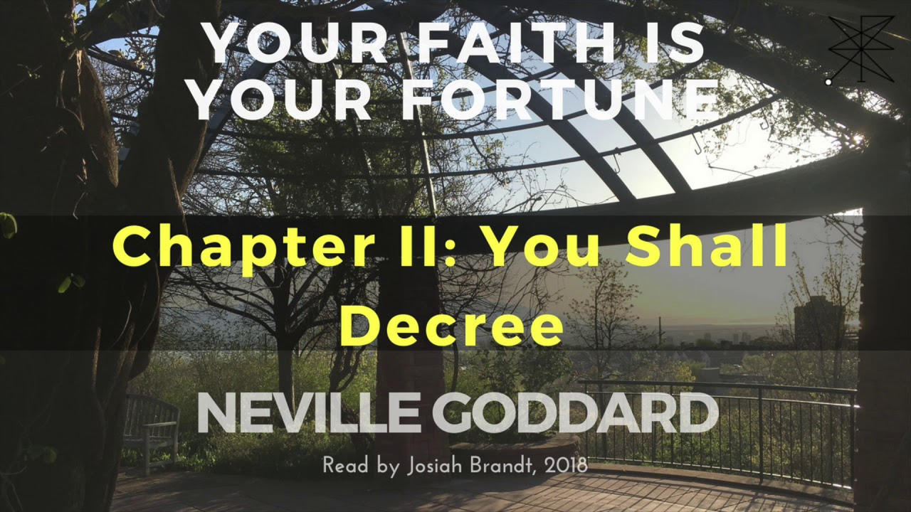 Neville Goddard: Your Faith Is Your Fortune Chapters 1 and 2: Read By Josiah Brandt