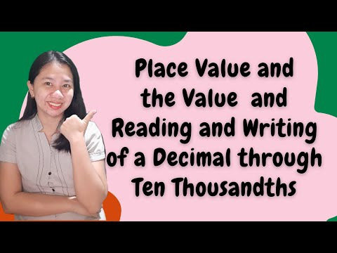 Place Value and Value, Reading and Writing Decimals through Ten Thousandths