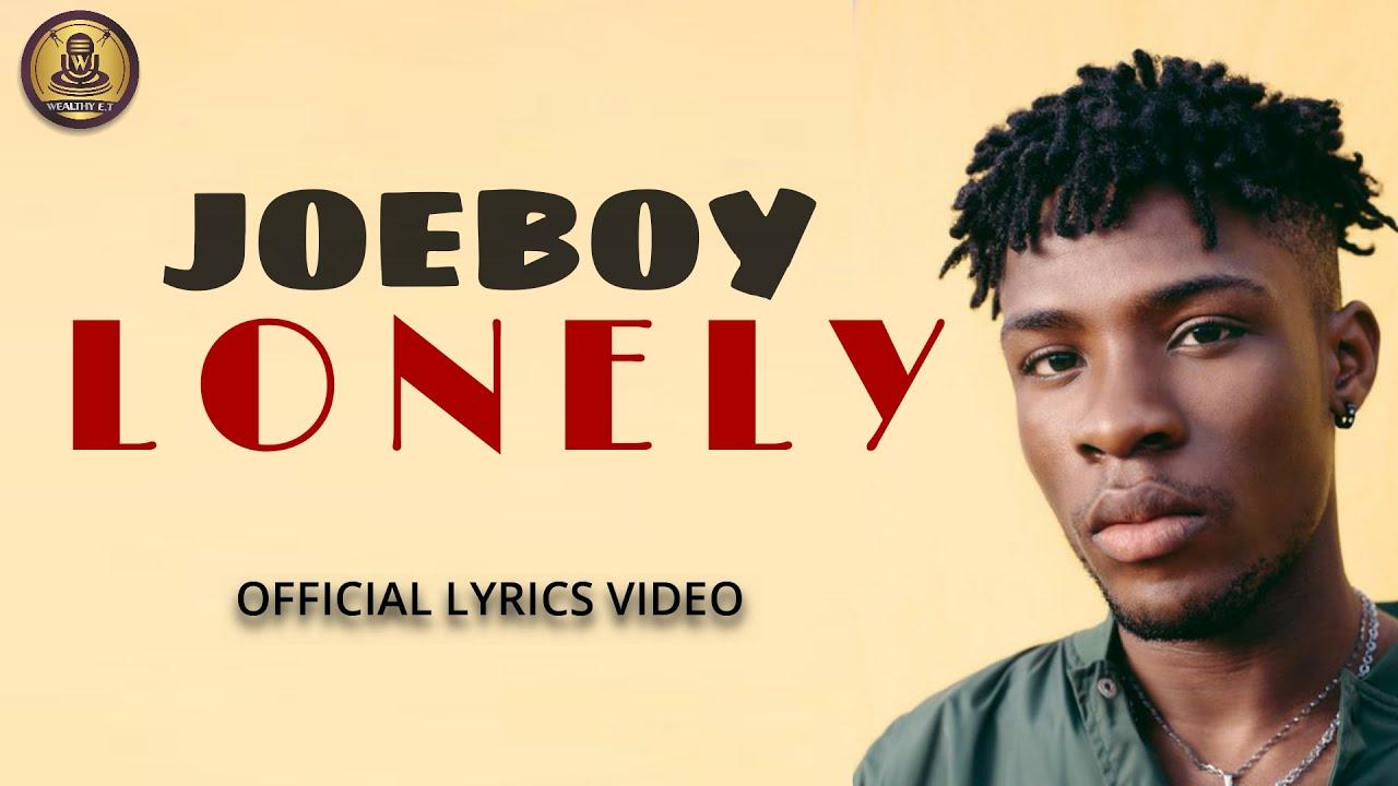 Joeboy - Lonely (Official Lyrics Video)