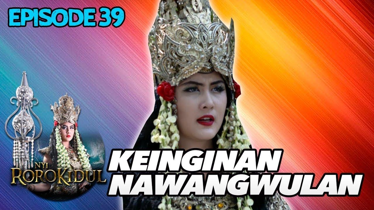 Download Ini Satu Hal yang Menjadi Keinginan NawangWulan - Nyi Roro Kidul Eps 39 PART 2