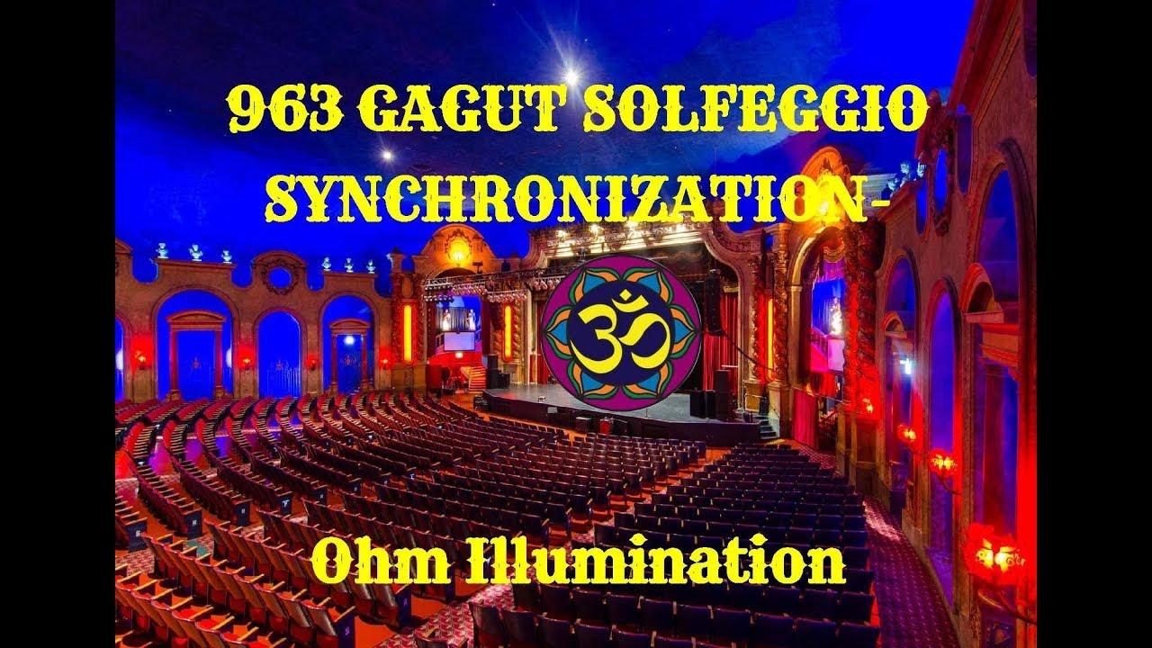 963 GAGUT Solfeggio Frequency Synchronization- Ohm Illumination