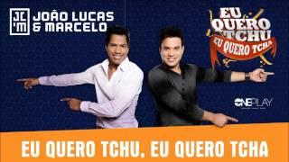João Lucas & Marcelo - Eu Quero Tchu, Eu Quero Tcha