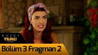 Kuzey Yıldızı İlk Aşk 3.Bölüm 2. Fragman