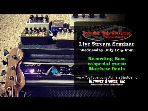 Recording Bass Techniques - Special Guest Matthew Denis