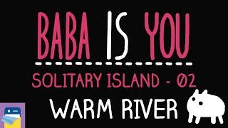 Baba Is You: Warm River - Solitary Island Level 02 Walkthrough (by Arvi Teikari / Hempuli)
