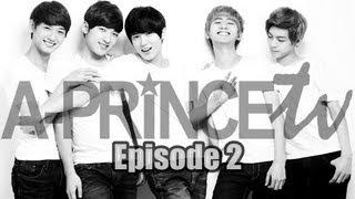 에이프린스 A-PRINCE TV: Episode 2 &…