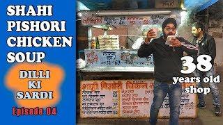 Delhi BEST chicken soup 🔥 | Dilli Ki Sardi - Episode 04