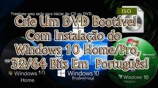 Como Criar Um DVD Bootável Com Instalação do Windows 10 Home/Pro, 32/64 Bits Em Português!