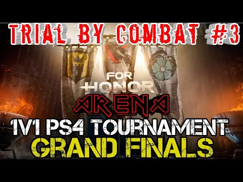 FOR Honor Arena - Trial by Combat #3 - PS4 1v1 Tournament Grand Finals