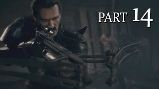 The Order 1886 Walkthrough Part 14 - BROTHERS IN ARMS (PS4 Exclusive Gameplay)