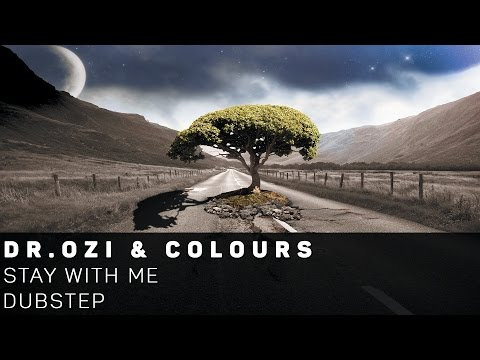 [Dubstep]Dr. Ozi  X Colours  - Stay with Me