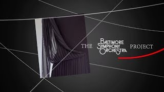 The Baltimore Symphony Orchestra Project 2018