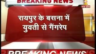 Raipur: Female gang-raped in Basna