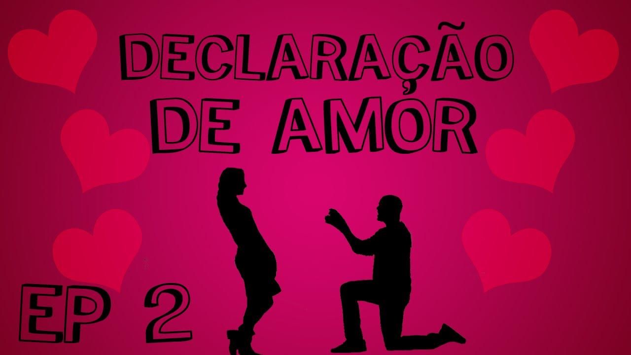 Declaração De Amor: #SugiraUmMico Declaração De Amor EP.2