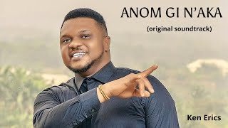 Ken Erics - Anom Gi N39aka Official Audio
