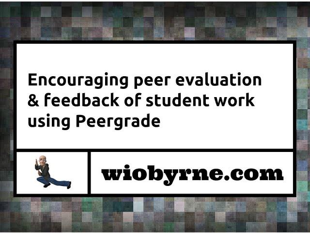 Encouraging peer evaluation & feedback of student work using Peergrade
