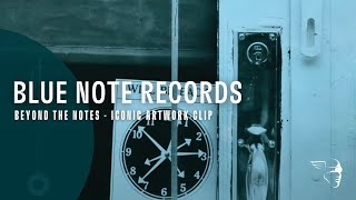 Blue Note Records - Beyond The Notes - Iconic Artwork Clip