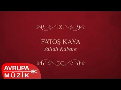 Fatoş Kaya (Yıldız Hatun) - Yallah Kabare (Full Albüm)