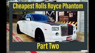 Cheapest Rolls Royce Phantom - Part 2 - More features and repairs are made