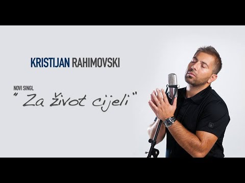 Kristijan Rahimovski - Za život cijeli (Official Lyrics Video)