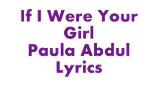 If I Were Your Girl Lyrics // Paula Abdul