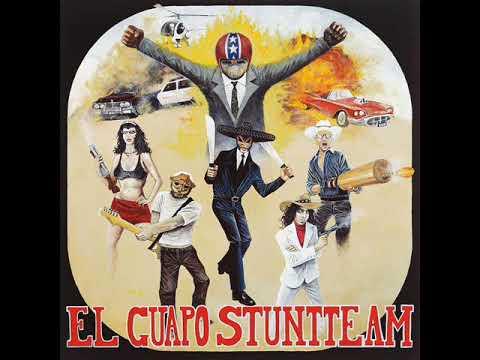 El Guapo Stuntteam - El Guapo Stuntteam (Full Album)