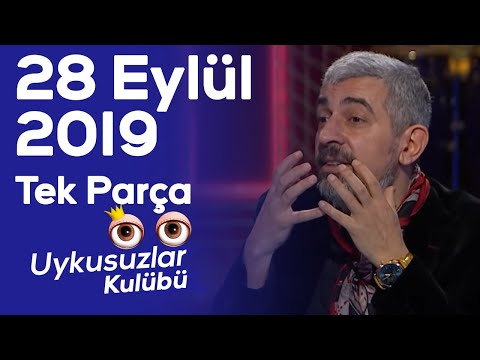 Okan Bayülgen ile Uykusuzlar Kulübü - 28 Eylül 2019 - Tek parça