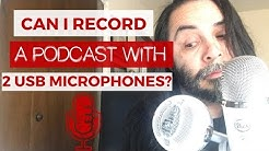 Can I Record A Podcast With 2 USB Microphones?