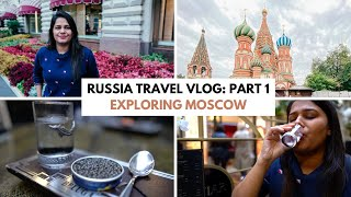 Russia Travel Vlog: Part 1 | Exploring Moscow City Vlog | Russia Travel Vlog By An Indian :)