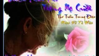 Đổi Cả Thiên Thu Tiếng Mẹ Cười - Thơ Trần Trung Đạo- Nhạc Võ Tá Hân - Nỗi Nhớ trình bày
