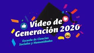 Hasta Siempre Generación 2020: Escuela de Ciencias Sociales y Humanidades