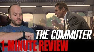 THE COMMUTER (2018) - One Minute Movie Review