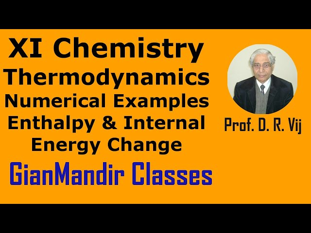 XI Chemistry - Numerical Examples of Enthalpy and Internal Energy Change by Ruchi Mam