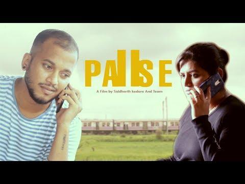 PAUSE - A short film ( Siddharth S Kedare and Team) Feat. Tushar khair
