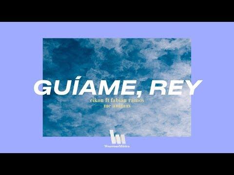 Eikon - Guíame, rey (ft. Fabián Ramos) Lyric Video