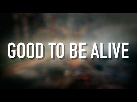 Good To Be Alive - [Lyric Video] Jason Gray