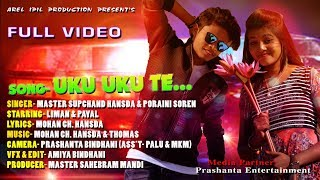 New Santali Music Video UKU UKU TE  full Video 2018