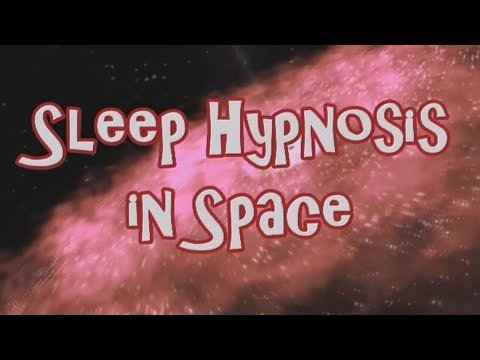Sleep Hypnosis Mind Movie Spacetime Voyage to Watch at Bedtime