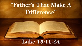 """Father's That Make A difference"" Happy Father's Day 2020"