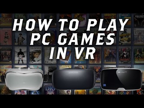 How to Play PC Games in VR on Cardboard or ANY VR HEADSET !