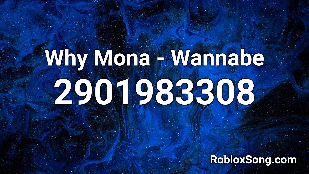 Why Mona Wannabe Roblox Id Roblox Music Code Youtube Roblox Mona Coding