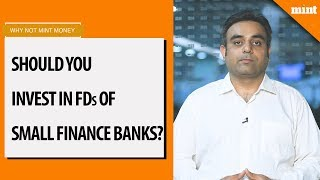 Why Not Mint Money | Small finance bank FDs at 9%. Should you invest?