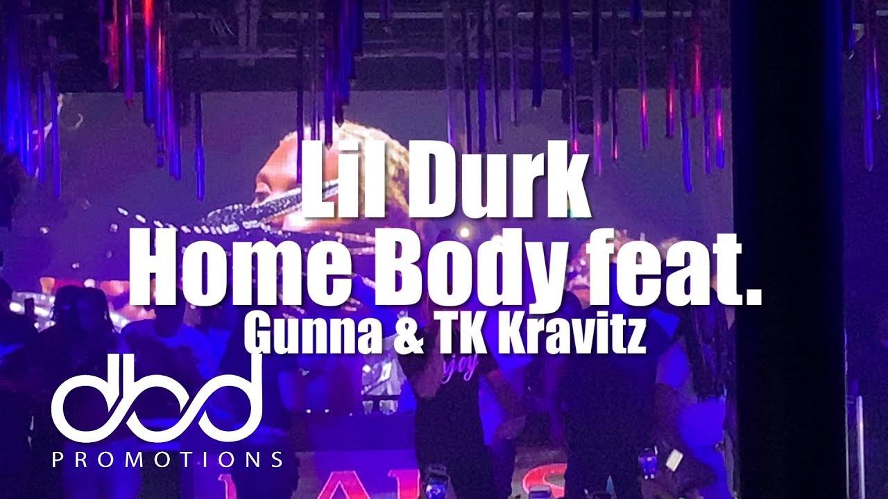 Download Lil Durk - Home Body ft. Gunna & TK Kravitz (LIVE)