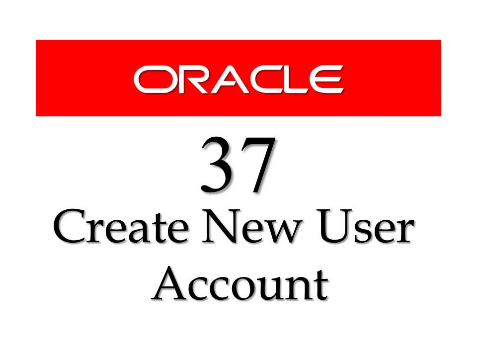 How To Create A New User Account In Oracle Database