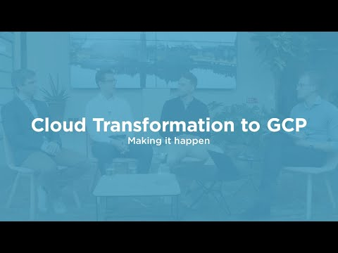 Webinar: Cloud Transformation to GCP