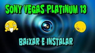 Como Baixar e Crackear Sony Vegas Platinum 13 (64 e 32 Bits) (2015)