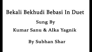 Bekali Bekhudi Bebasi In Duet Rcomposed By Subhan Shar